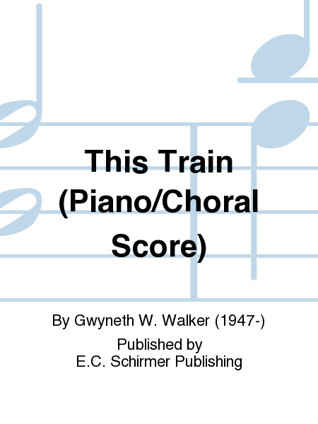 Gospel Songs: This Train (Piano/Choral Score)
