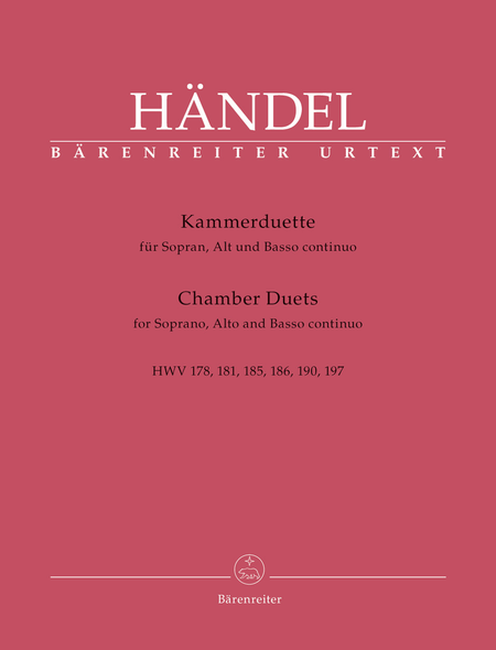 Chambers Duets for Soprano, Alto and Basso continuo HWV 178, 181, 185, 186, 190, 197