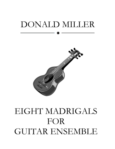 Eight Madrigals for Guitar Ensemble