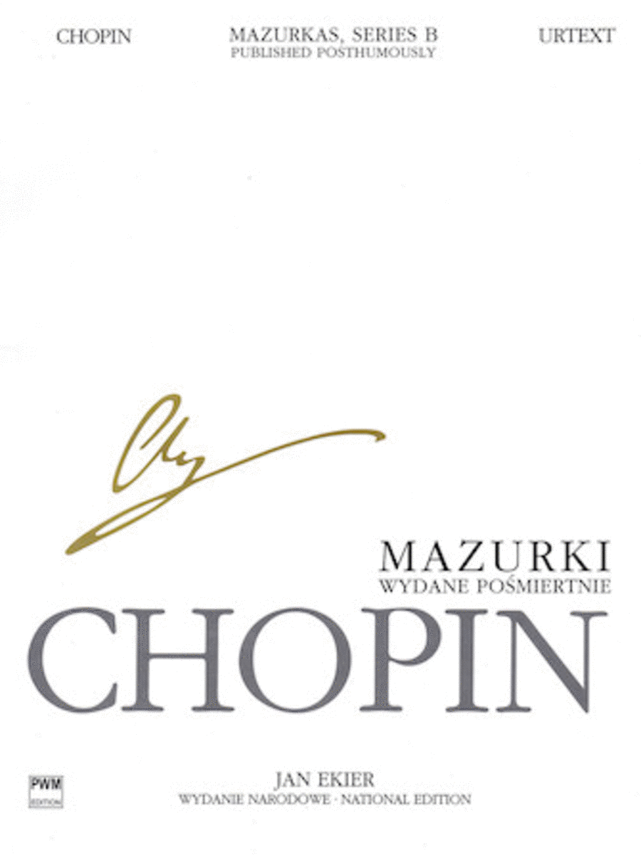 Mazurkas for Piano, Series B, Published Posthumously