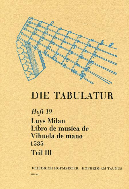 Die Tabulatur, Heft 19: Libro de musica de Vihuela, 1535, Teil III