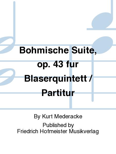 Bohmische Suite, op. 43 fur Blaserquintett / Partitur
