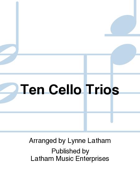 Ten Cello Trios