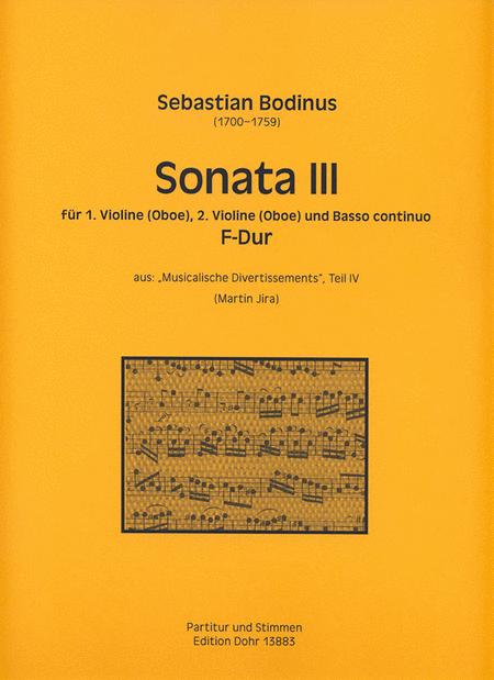 Sonata III fur 1. Violine (Oboe), 2. Violine (Oboe) und Basso continuo F-Dur
