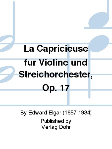 La Capricieuse fur Violine und Streichorchester, Op. 17