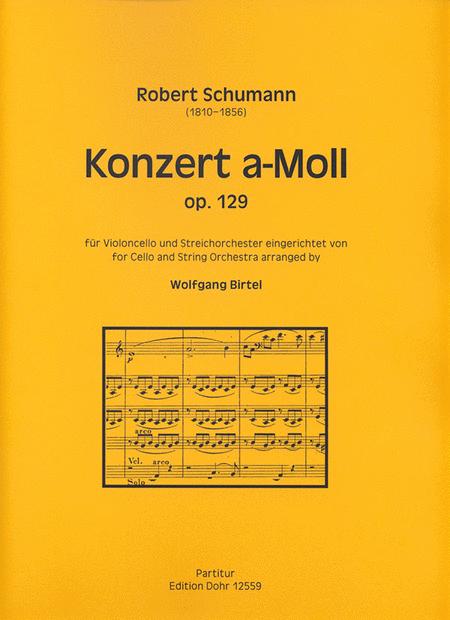 Konzert fur Violoncello und Streichorchester a-Moll op. 129