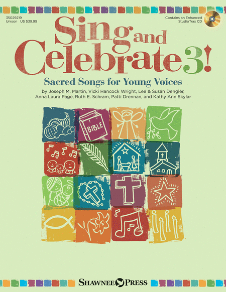 Sing and Celebrate 3! Sacred Songs for Young Voices