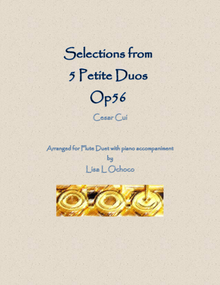 Selections from 5 Petite Duos Op56 for Flute Duet and Piano