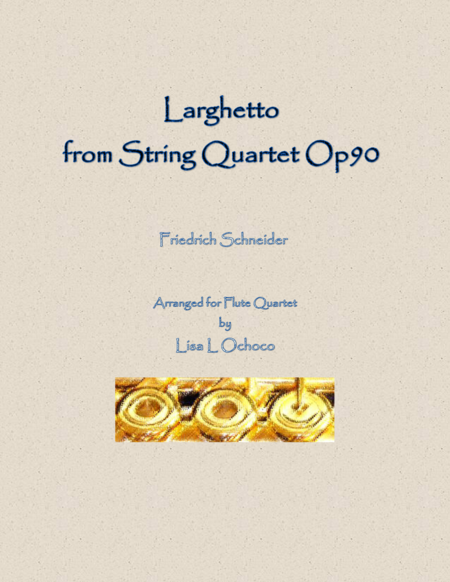 Larghetto from String Quartet Op90 for Flute Quartet