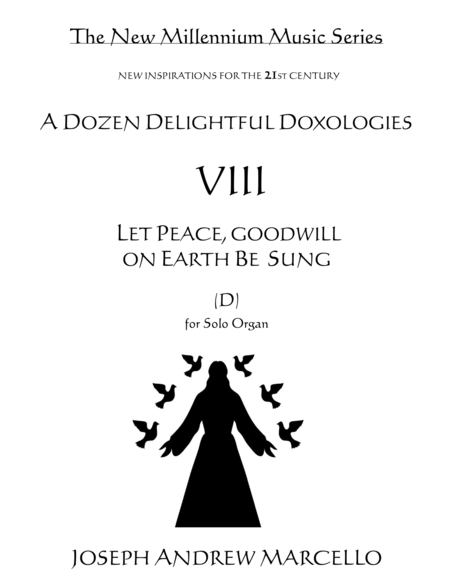 Delightful Doxology VIII - Let Peace, Goodwill on Earth Be Sung - Organ (D)
