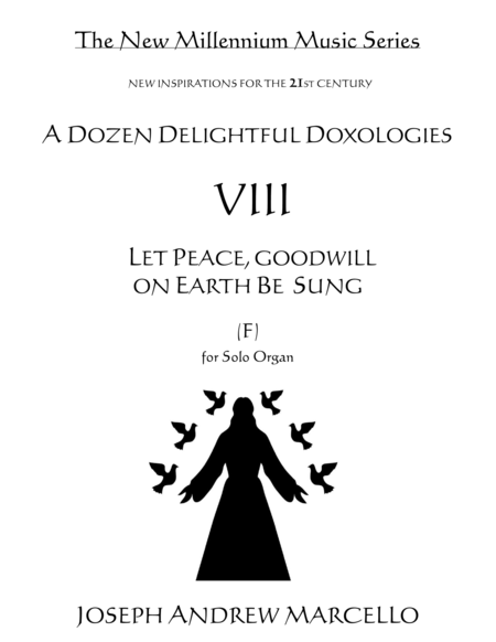 Delightful Doxology VIII - Let Peace, Goodwill on Earth Be Sung - Organ (F)
