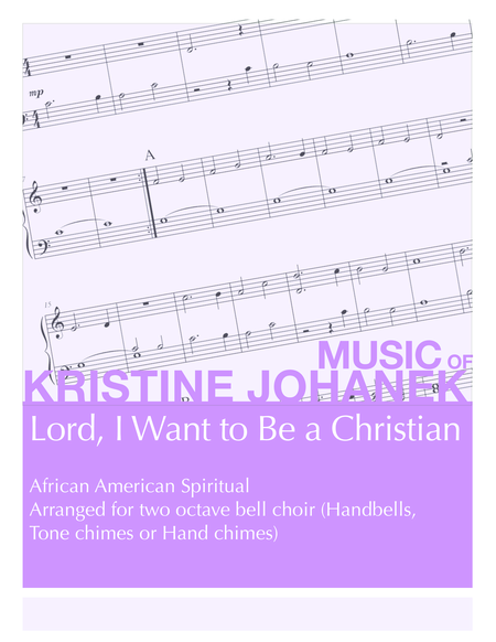 Lord, I Want to Be a Christian (2 octave handbells, tone chimes or hand chimes)