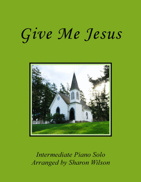 Give Me Jesus (Piano Solo)