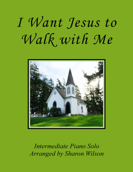 I Want Jesus to Walk with Me (Piano Solo)