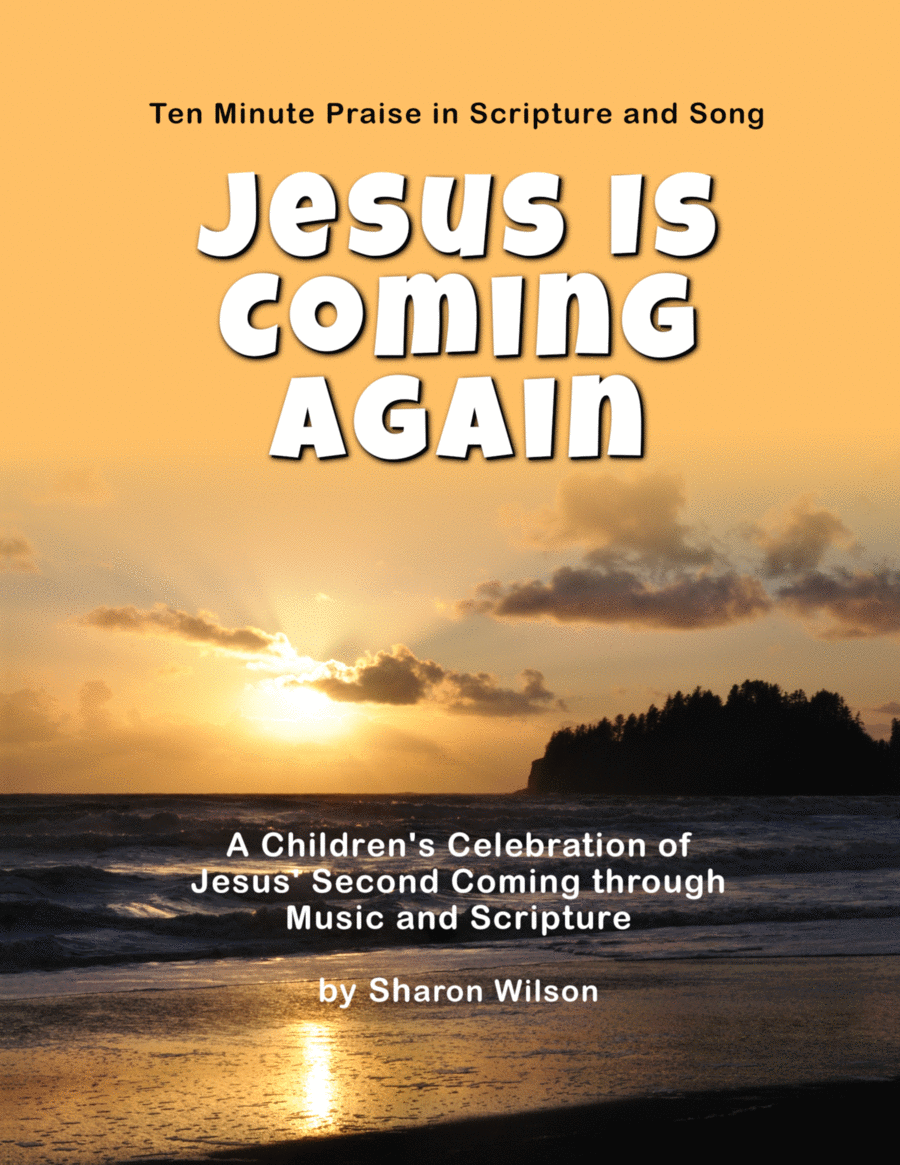 Ten Minute Praise in Scripture and Song--Jesus Is Coming Again (Children's Program)