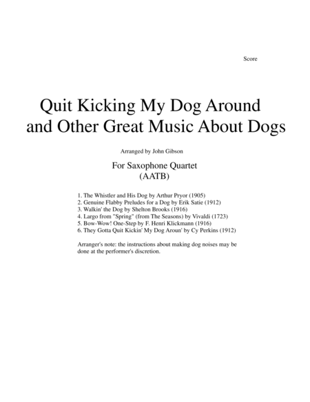 Quit Kicking My Dog Around and Other Great Music about Dogs for Sax Quartet (AATB)