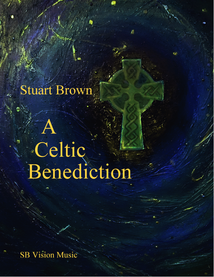 A Celtic Benediction (mixed voices)