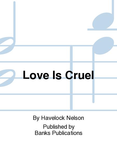 Love Is Cruel