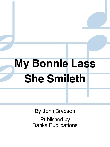 My Bonnie Lass She Smileth