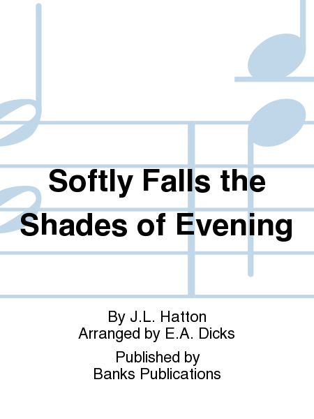 Softly Falls the Shades of Evening