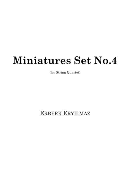Miniatures Set No.4  for String Quartet (score)