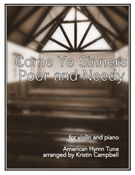 Come Ye Sinners Poor And Needy