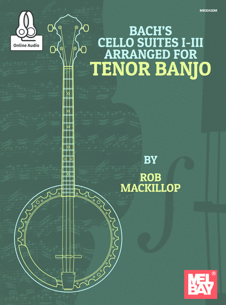 Bach's Cello Suites I-III Arranged for Tenor Banjo