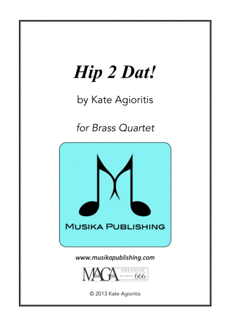 Hip 2 Dat! - for Brass Quartet