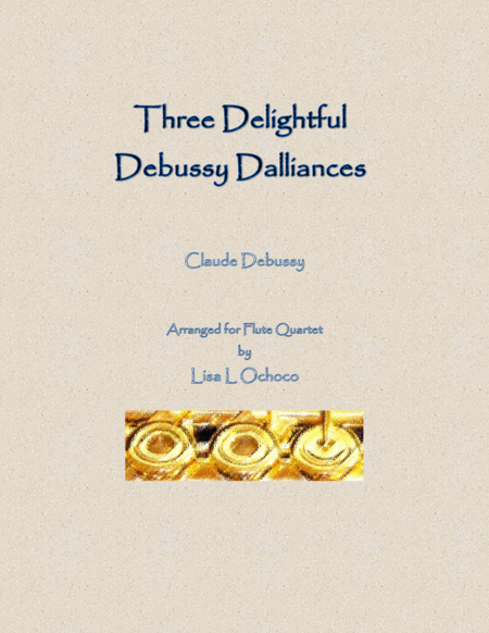 Three Delightful Debussy Dalliances for Flute Quartet