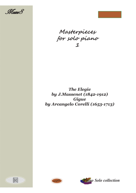 Masterpieces for solo piano 1 by J.Massenet and A. Corelli