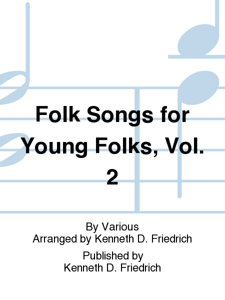 Folk Songs for Young Folks, Vol. 2