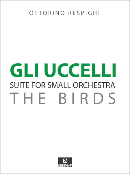 Gli Uccelli (The Birds) for Small Orchestra