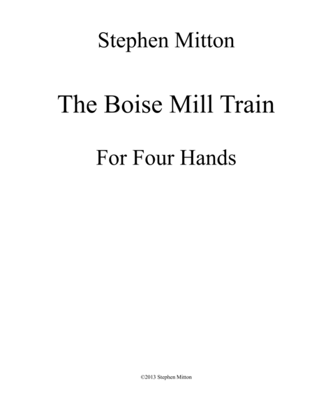 The Boise Mill Train - For Four Hands Piano