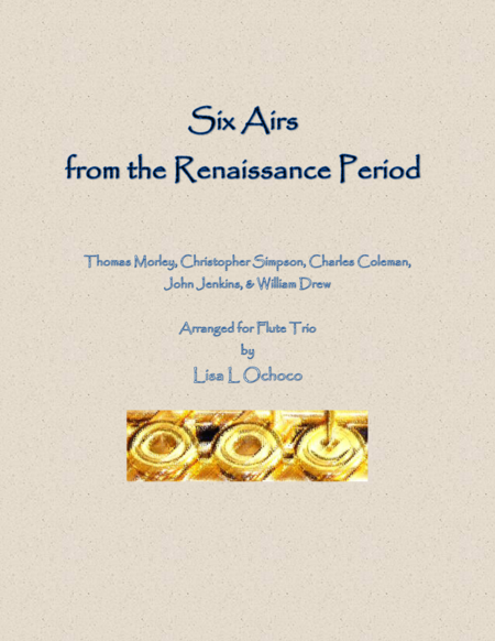 Six Airs from the Renaissance Period for Flute Trio