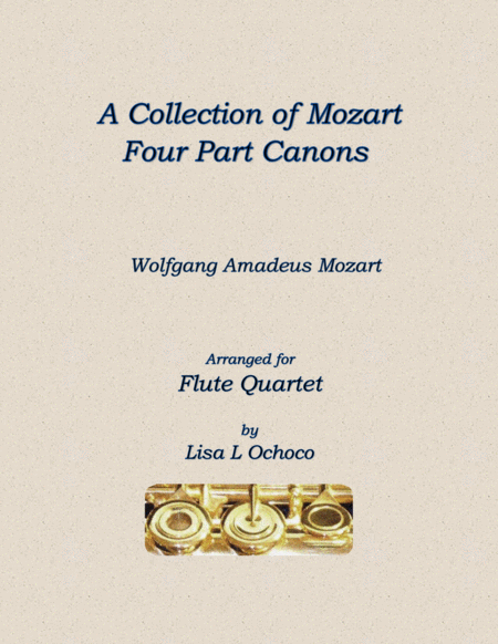 A Collection of Mozart Four Part Canons for Flute Quartet