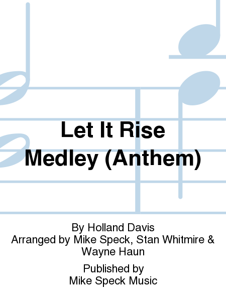 Let It Rise Medley (Anthem)