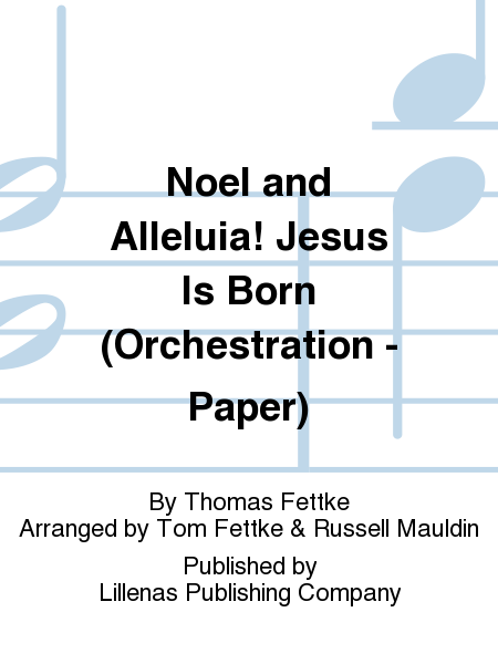 Noel and Alleluia! Jesus Is Born (Orchestration - Paper)