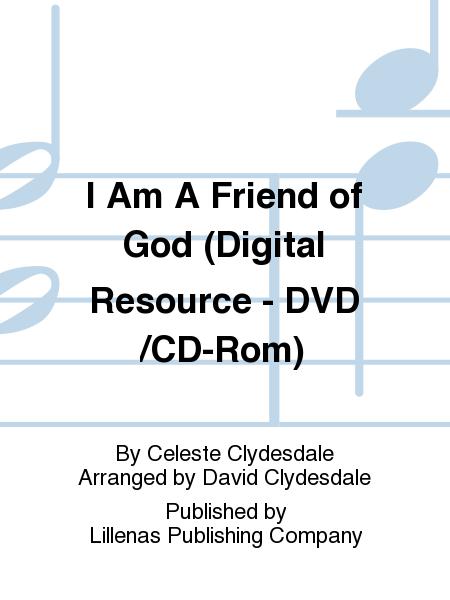 I Am A Friend of God (Digital Resource - DVD/CD-Rom)