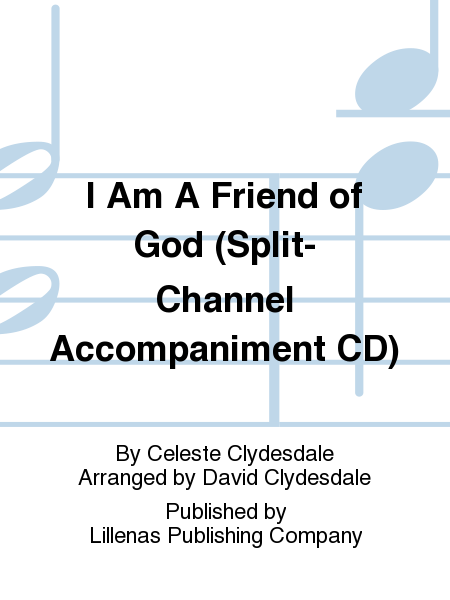 I Am A Friend of God (Split-Channel Accompaniment CD)