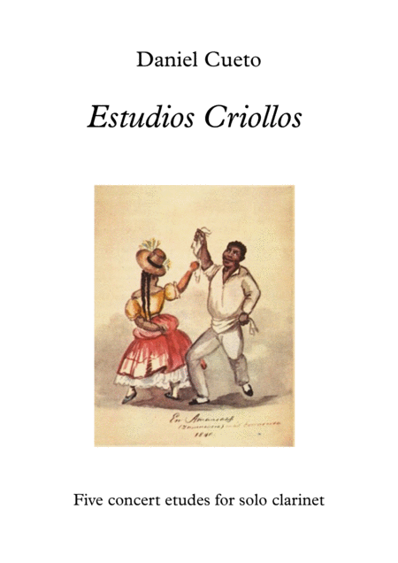 ESTUDIOS CRIOLLOS: Five Concert Etudes for solo clarinet