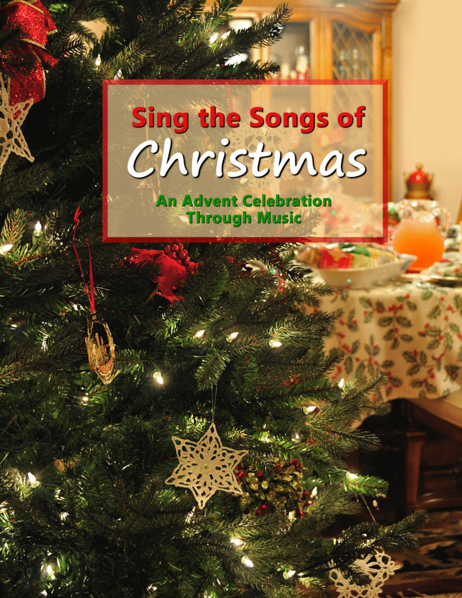 Sing the Songs of Christmas: An Advent Celebration Through Music