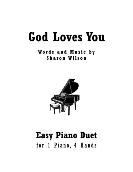 God Loves You (Easy Piano Duet; 1 Piano, 4 Hands)