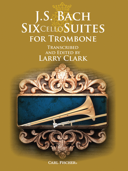 J.S. Bach: Six Cello Suites for Trombone