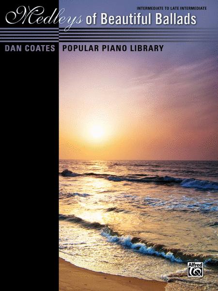 Dan Coates Popular Piano Library -- Medleys of Beautiful Ballads