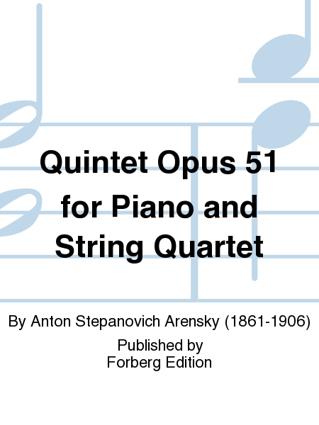 Quintet Opus 51 for Piano and String Quartet
