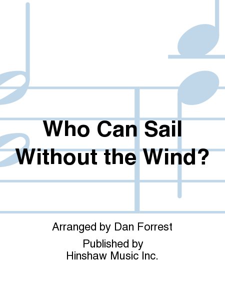 Who Can Sail Without the Wind?