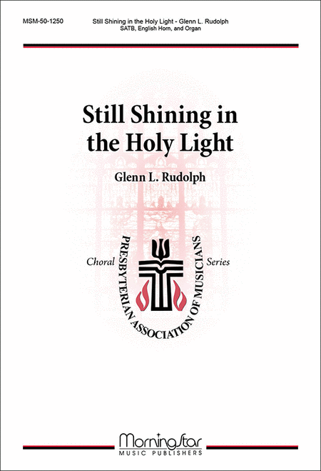 Still Shining in the Holy Light