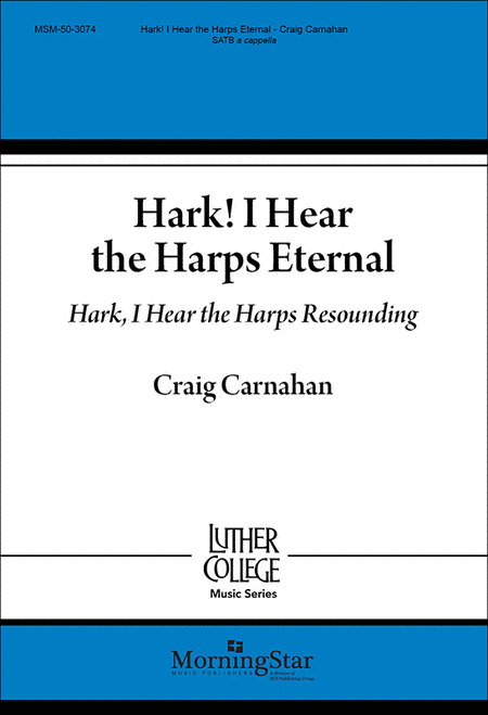 Hark! I Hear the Harps Eternal / Hark, I Hear the Harps Resounding