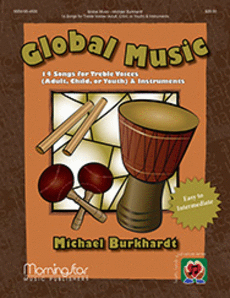 Global Music: 14 Songs for Treble Voices (Adult, Child, or Youth) and Instruments