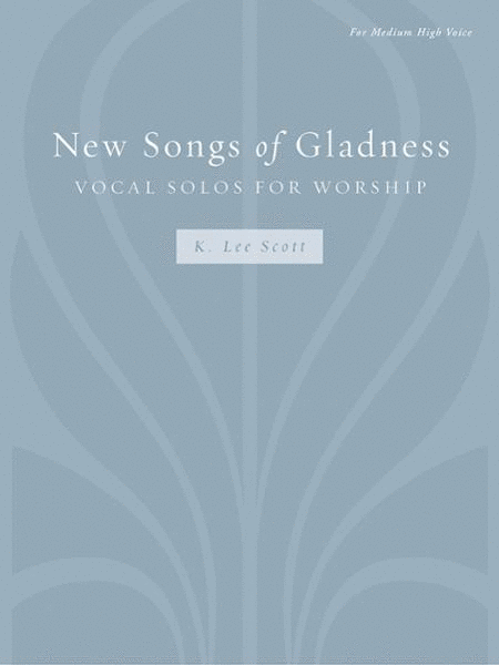 New Songs of Gladness: Vocal Solo for Worship